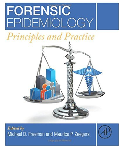 Forensic Epidemiology: Principles and Practice 1st Edition