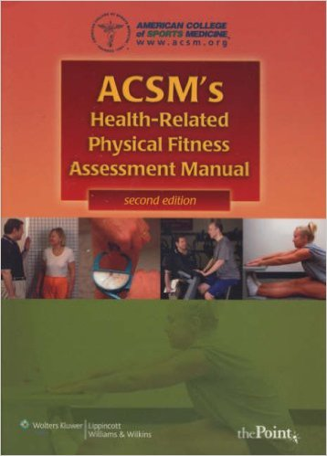 ACSM's Health-Related Physical Fitness Assessment Manual Second Edition