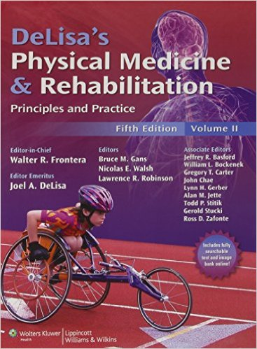 DeLisa's Physical Medicine and Rehabilitation: Principles and Practice, Two Volume Set (Rehabilitation Medicine (Delisa))
