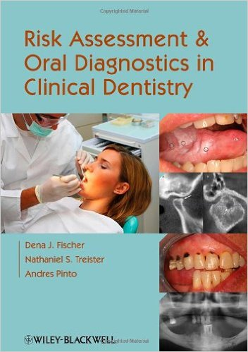 Risk Assessment and Oral Diagnostics in Clinical Dentistry 1st Edition