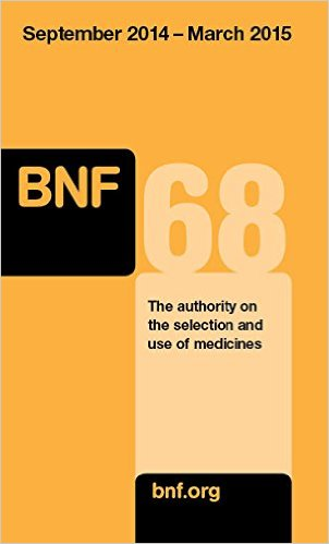 British National Formulary (Bnf) 68 – September 2014 – March 2015: The Authority on the Selection and Use of Medicines 68th Edition