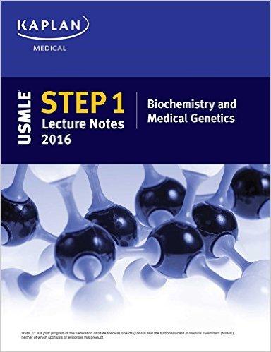 USMLE Step 1 Lecture Notes 2016: Biochemistry and Medical Genetics (Kaplan Test Prep)