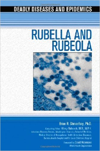 Rubella and Rubeola (Deadly Diseases & Epidemics (Hardcover))