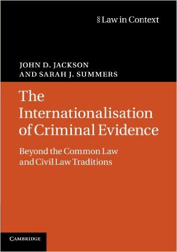 The Internationalisation of Criminal Evidence: Beyond the Common Law and Civil Law Traditions (Law in Context) Paperback – February 27, 2012