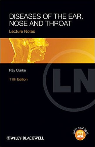 Lecture Notes: Diseases of the Ear, Nose and Throat 11th Edition