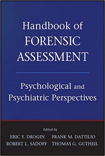 Handbook of Forensic Assessment: Psychological and Psychiatric Perspectives Hardcover – 26 Aug 2011