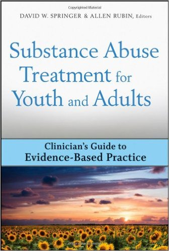 Substance Abuse Treatment for Youth and Adults: Clinician's Guide to Evidence-Based Practice 1st Edition