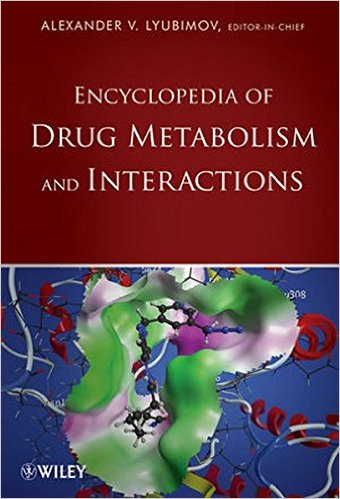 Encyclopedia of Drug Metabolism and Interactions Hardcover – 11 Dec 2012