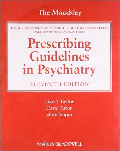 The Maudsley Prescribing Guidelines in Psychiatry 11th Edition