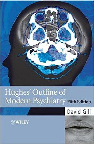 Hughes' Outline of Modern Psychiatry 5th Edition