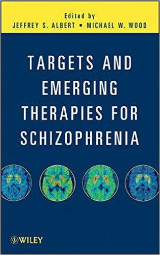 Targets and Emerging Therapies for Schizophrenia 1st Edition