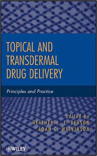Topical and Transdermal Drug Delivery: Principles and Practice Hardcover – 27 Jan 2012