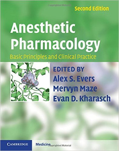 Anesthetic Pharmacology: Basic Principles and Clinical Practice 2nd Edition