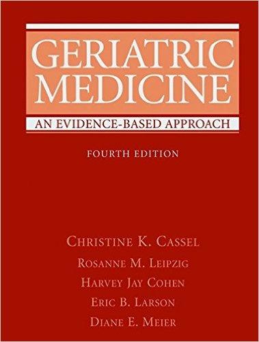 Geriatric Medicine: An Evidence-Based Approach (Geriatric Medicine (Cassel)) 4th Edition