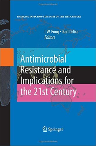 Antimicrobial Resistance and Implications for the 21st Century (Emerging Infectious Diseases of the 21st Century)