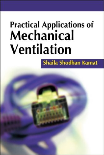 Practical Applications of Mechanical Ventilation 1st Edition