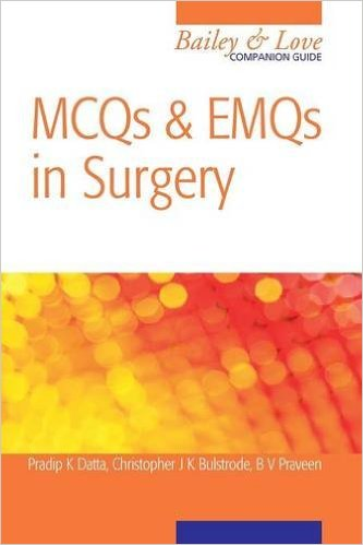 MCQs and EMQs in Surgery: A Bailey & Love Companion Guide (Hodder Arnold Publication) 1st Edition