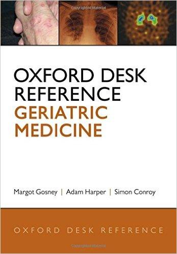Oxford Desk Reference: Geriatric Medicine (Oxford Desk Reference Series) 1st Edition