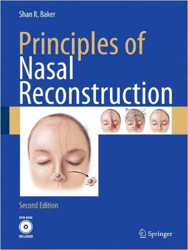 Principles of Nasal Reconstruction 2nd ed. 2011 Edition