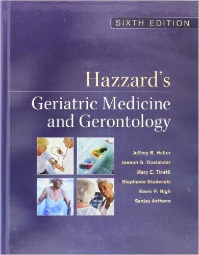 Hazzard's Geriatric Medicine and Gerontology, Sixth Edition (Principles of Geriatric Medicine & Gerontology) 6th Edition