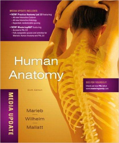 Human Anatomy, Media Update (6th Edition) 6th Edition