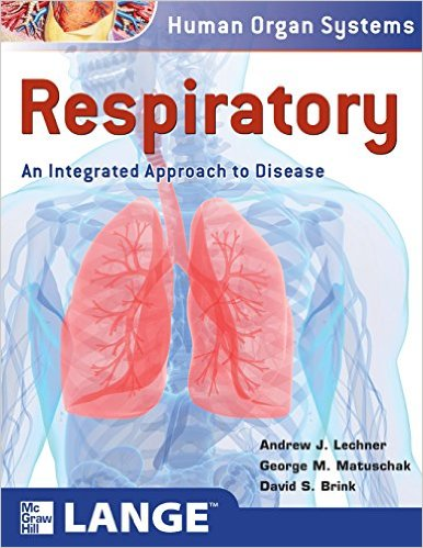 Respiratory: An Integrated Approach to Disease (LANGE Basic Science) 1st Edition