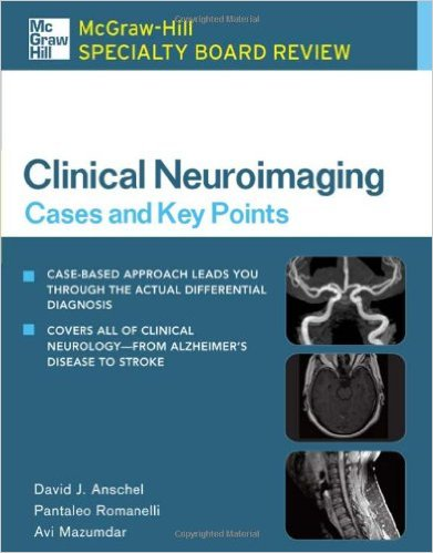 McGraw-Hill Specialty Board Review Clinical Neuroimaging: Cases and Key Points 1st Edition
