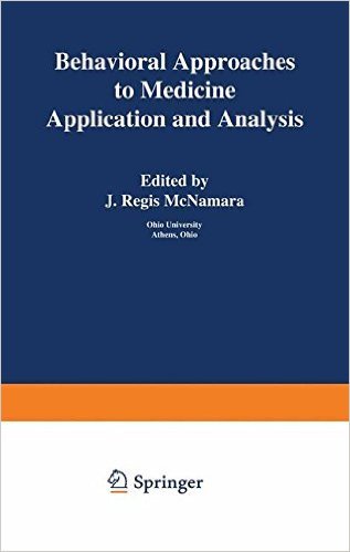 Behavioral Approaches to Medicine: Application and Analysis 1st Edition