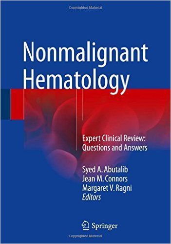 Nonmalignant Hematology: Expert Clinical Review: Questions and Answers 1st ed. 2016 Edition