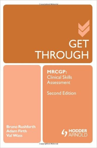 Get Through MRCGP: Clinical Skills Assessment 2E 2nd Edition