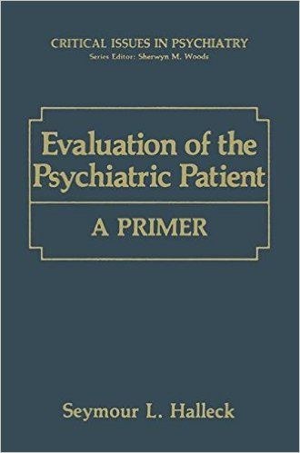 Evaluation of the Psychiatric Patient: A Primer (Critical Issues in Psychiatry) 1st Edition