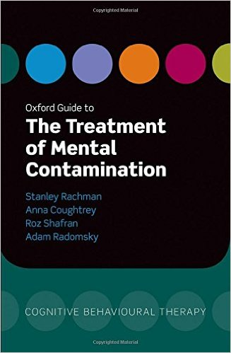 Oxford Guide to the Treatment of Mental Contamination (Oxford Guides to Cognitive Behavioural Therapy) 1st Edition