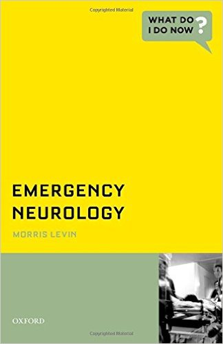 Emergency Neurology (What Do I Do Now) 1st Edition