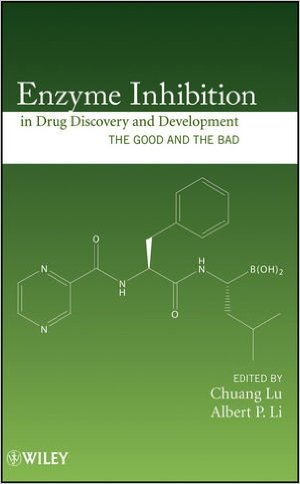 Enzyme Inhibition in Drug Discovery and Development: The Good and the Bad 1st Edition