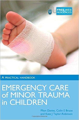 Emergency Care of Minor Trauma in Children 1st Edition
