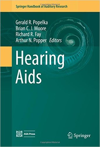 Hearing Aids (Springer Handbook of Auditory Research) 1st ed. 2016 Edition