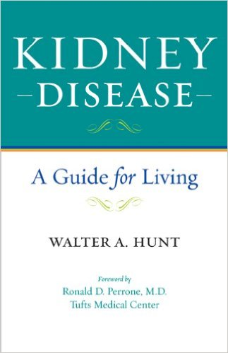 Kidney Disease: A Guide for Living 1st Edition