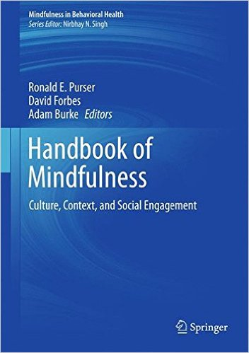 Handbook of Mindfulness: Culture, Context, and Social Engagement (Mindfulness in Behavioral Health) 1st ed. 2016 Edition