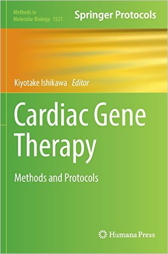 Cardiac Gene Therapy: Methods and Protocols (Methods in Molecular Biology) 1st ed. 2017 Edition