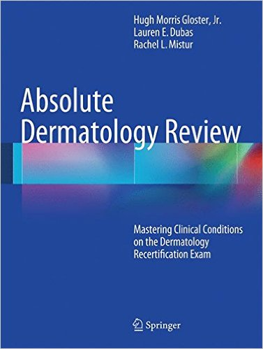 Absolute Dermatology Review: Mastering Clinical Conditions on the Dermatology Recertification Exam 2016th Edition