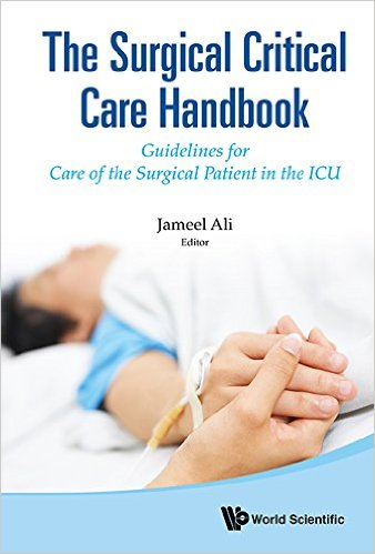 The Surgical Critical Care Handbook: Guidelines for Care of the Surgical Patient in the ICU 1st Edition