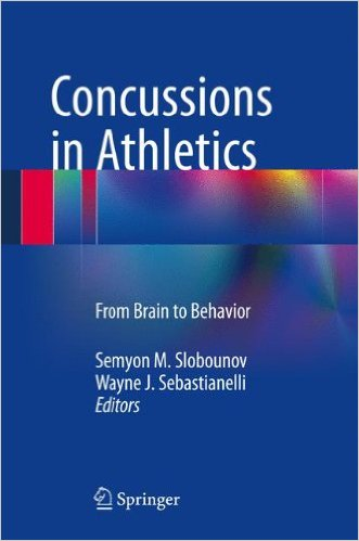 Concussions in Athletics: From Brain to Behavior 2014th Edition