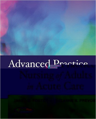 Advanced Practice Nursing of Adults in Acute Care 1st Edition