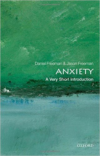 Anxiety: A Very Short Introduction 1st Edition