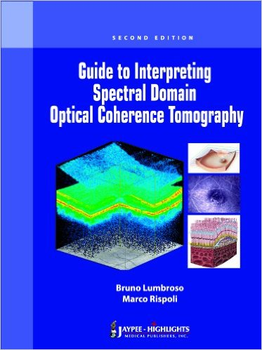 Guide to Interpreting Spectral Domain Optical Coherence Tomography 2nd Revised ed. Edition