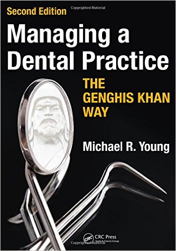 Managing a Dental Practice the Genghis Khan Way, Second Edition 2nd Edition