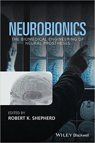 Neurobionics: The Biomedical Engineering of Neural Prostheses 1st Edition