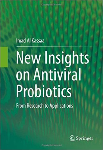 New Insights on Antiviral Probiotics: From Research to Applications 1st ed. 2017 Edition