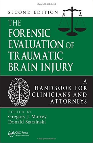 The Forensic Evaluation of Traumatic Brain Injury: A Handbook for Clinicians and Attorneys, Second Edition 2nd Edition