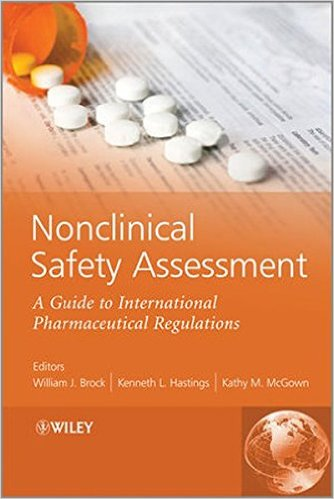 Nonclinical Safety Assessment: A Guide to International Pharmaceutical Regulations 1st Edition